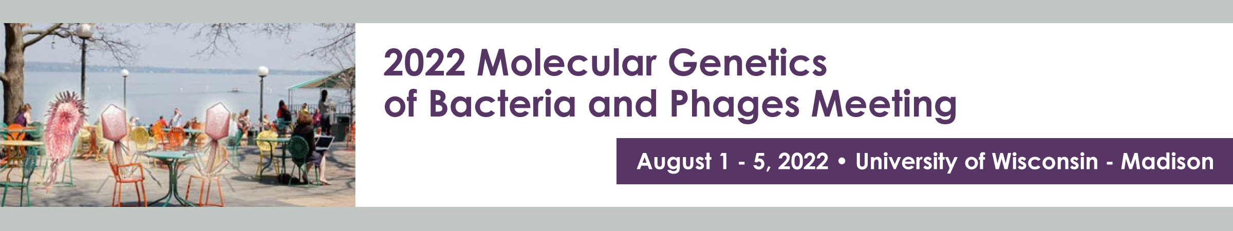 Molecular Genetics of Bacteria and Phages Meeting
